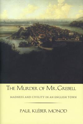 Image for The Murder of Mr. Grebell: Madness and Civility in an English Town