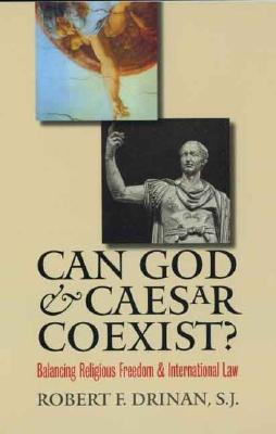 Image for Can God and Caesar Coexist?: Balancing Religious Freedom and International Law