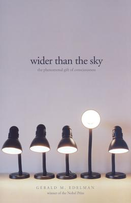 Image for Wider than the Sky: The Phenomenal Gift of Consciousness