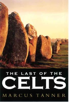 The Last of the Celts, Marcus Tanner