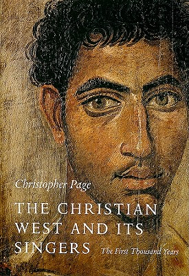 Image for The Christian West and Its Singers: The First Thousand Years