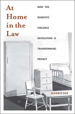 Image for At Home in the Law: How the Domestic Violence Revolution Is Transforming Privacy