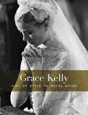 Image for Grace Kelly: Icon of Style to Royal Bride (Philadelphia Museum of Art)