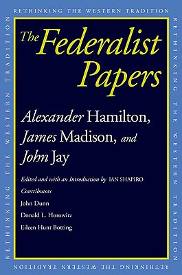 The Federalist Papers (Rethinking the Western Tradition), Alexander Hamilton, James Madison, John Jay