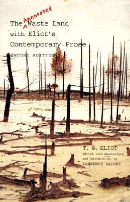 The Annotated Waste Land with Eliot's Contemporary Prose, Eliot, T. S.