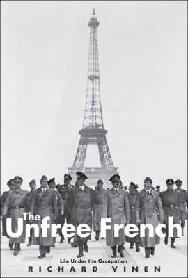 Image for The Unfree French: Life Under the Occupation