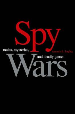 Image for Spy Wars: Moles, Mysteries, and Deadly Games