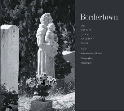 Image for Bordertown: The Odyssey of an American Place (The Lamar Series in Western History)