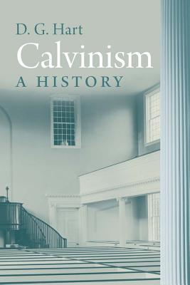 Image for Calvinism: A History