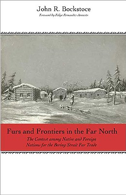 Image for Furs and Frontiers in the Far North : The Contest Among Native and Foreign Nations for the Bering Strait Fur Trade