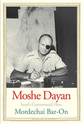 Image for Moshe Dayan: Israel's Controversial Hero (Jewish Lives)