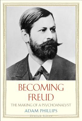 Image for Becoming Freud: The Making of a Psychoanalyst (Jewish Lives)