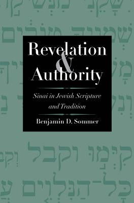 Image for Revelation and Authority: Sinai in Jewish Scripture and Tradition (The Anchor Yale Bible Reference Library)