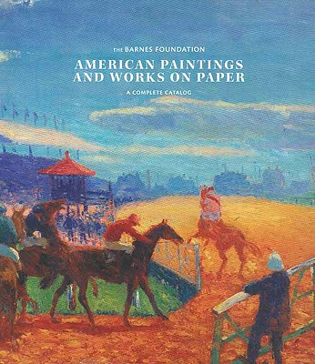 Image for American Paintings and Works on Paper in the Barnes Foundation