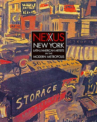 Image for Nexus New York: Latin/American Artists in the Modern Metropolis