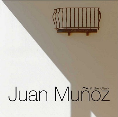 Image for Juan Muoz at the Clark