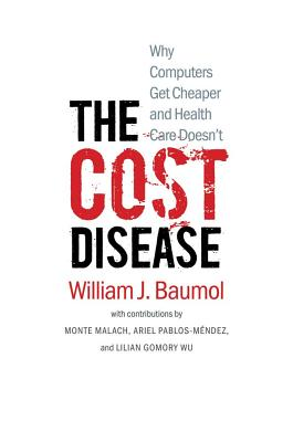 Image for Cost Disease: Why Computers Get Cheaper and Health Care Doesn't