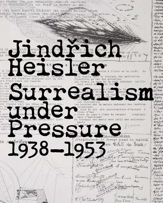 Image for Jindrich Heisler: Surrealism under Pressure, 1938-1953 (Art Institute of Chicago)