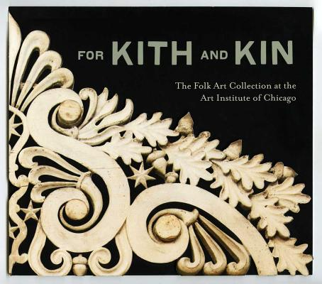 FOR KITH AND KIN : THE FOLK ART COLLECTI, JUDITH A. BARTER
