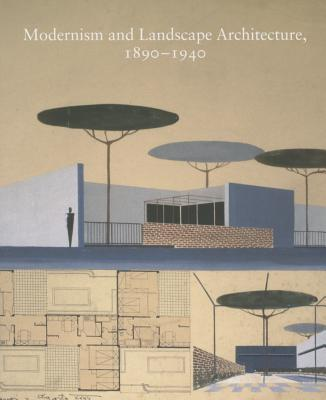 Image for Modernism and Landscape Architecture, 1890?1940 (Studies in the History of Art Series)