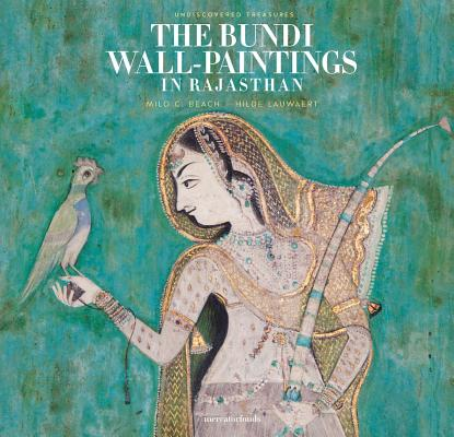 Image for The Bundi Wall-Paintings in Rajasthan: Rediscovered Treasures