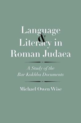 Image for Language and Literacy in Roman Judaea: A Study of the Bar Kokhba Documents (The Anchor Yale Bible Reference Library)