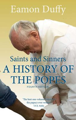 Image for Saints and Sinners: A History of the Popes; Fourth Edition