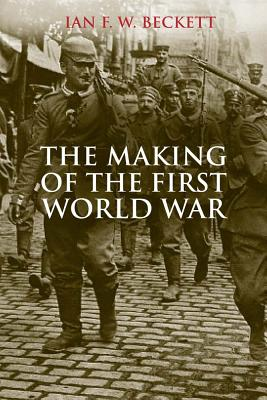 Image for The Making of the First World War