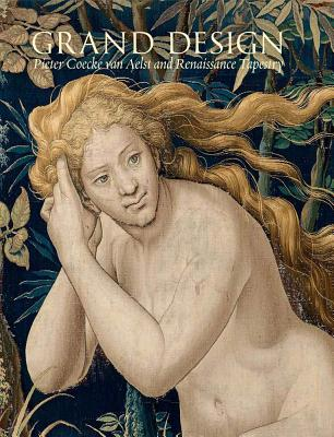 Image for Grand Design: Pieter Coecke van Aelst and Renaissance Tapestry (Metropolitan Museum of Art (Hardcover))