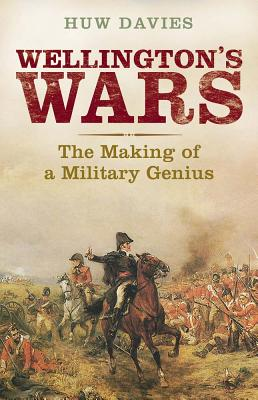 Image for Wellington's Wars: The Making of a Military Genius