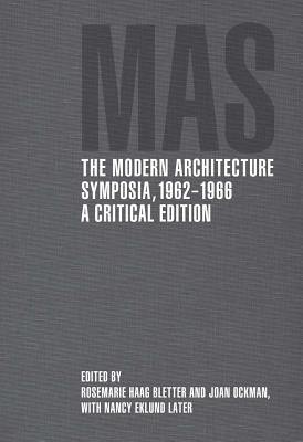 Image for The Modern Architecture Symposia, 1962?1966: A Critical Edition