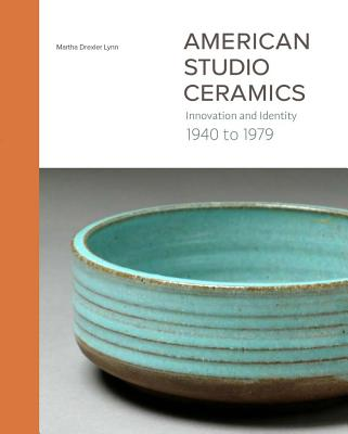 Image for American Studio Ceramics: Innovation and Identity, 1940 to 1979