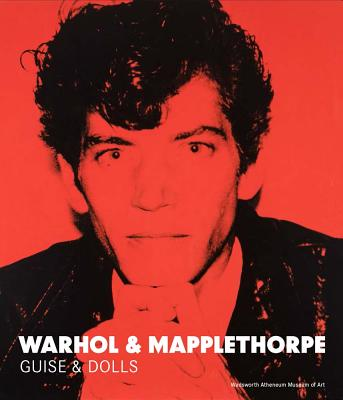 Image for Warhol & Mapplethorpe: Guise & Dolls
