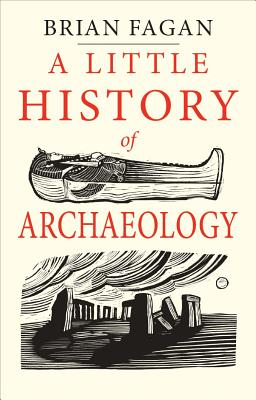 Image for A Little History of Archaeology (Little Histories)