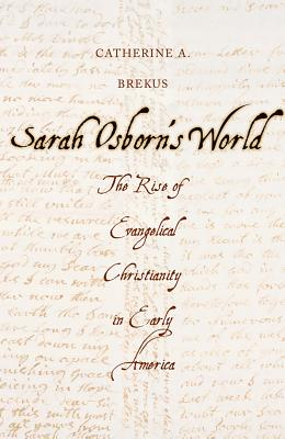 Image for Sarah Osborn's World: The Rise of Evangelical Christianity in Early America (New Directions in Narrative History)