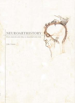 Image for Neuroarthistory: From Aristotle and Pliny to Baxandall and Zeki