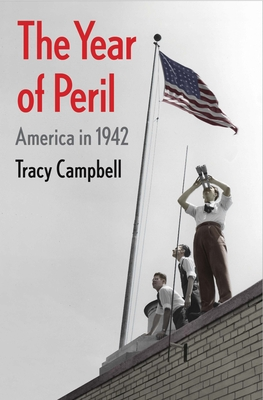 Image for YEAR OF PERIL: AMERICA IN 1942