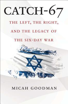 Image for Catch-67: The Left, the Right, and the Legacy of the Six-Day War