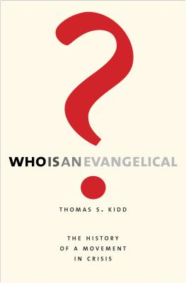Image for Who Is an Evangelical?: The History of a Movement in Crisis
