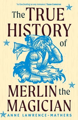 Image for The True History of Merlin the Magician