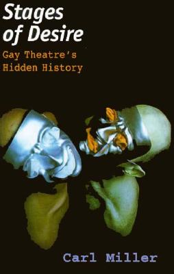 Image for Stages of Desire: Male and Female Homosexuality in British and American Theatre