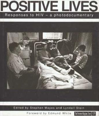 Image for Positive Lives: Responses to HIV : a Photodocumentary (The Cassell AIDS Awareness)