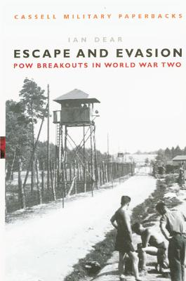 Image for Cassell Military Classics: Escape and Evasion: POW Breakouts in World War Two