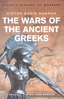 History of Warfare: The Wars of the Ancient Greeks, Hanson, Victor Davis