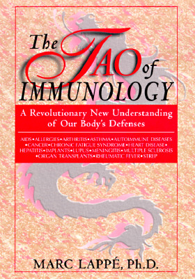 The Tao of Immunology: A Revolutionary New Understanding of Our Body's Defenses, Lapp, Marc