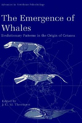 The Emergence of Whales: Evolutionary Patterns in the Origin of Cetacea (Advances in Vertebrate Paleobiology)