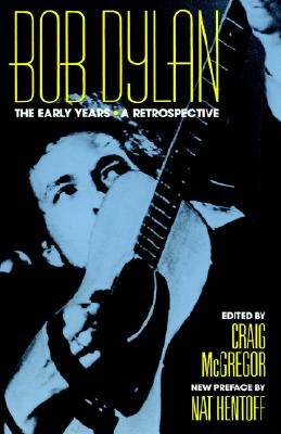 Image for Bob Dylan, The Early Years: A Retrospective  (Da Capo Press Paperback)