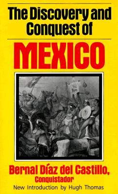 Image for The Discovery And Conquest Of Mexico