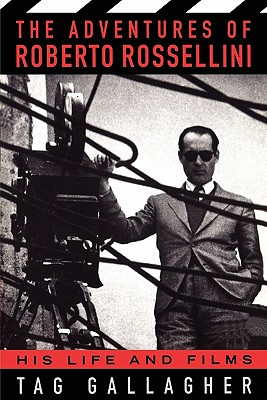 Image for The Adventures Of Roberto Rossellini: His Life And Films