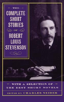Image for The Complete Short Stories Of Robert Louis Stevenson: With A Selection Of The Best Short Novels